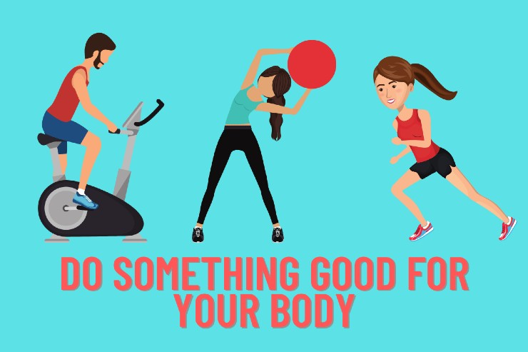 Do Something Good For Your Body